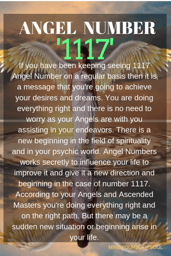 If you have been keeping seeing 1117 Angel Number on a regular basis then it is a message that you're going to achieve your desires and dreams.