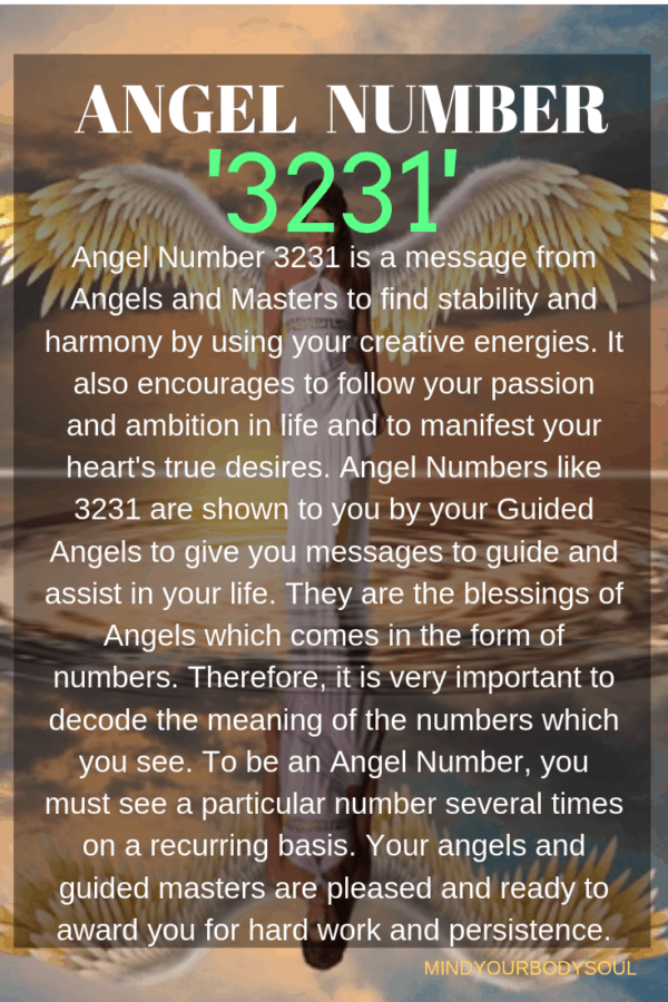 Angel Number 3231 is a message from Angels and Masters to find stability and harmony by using your creative energies. It also encourages to follow your passion and ambition in life and to manifest your heart's true desires.