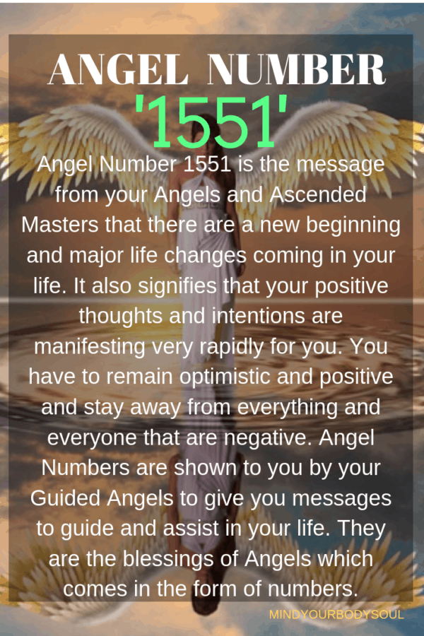 Angel Number 1551 is the message from your Angels and Ascended Masters that there are a new beginning and major life changes coming in your life.
