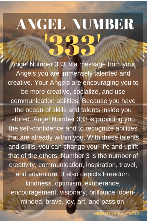 Angel Number 333 is a message from your Angels you are immensely talented and creative.