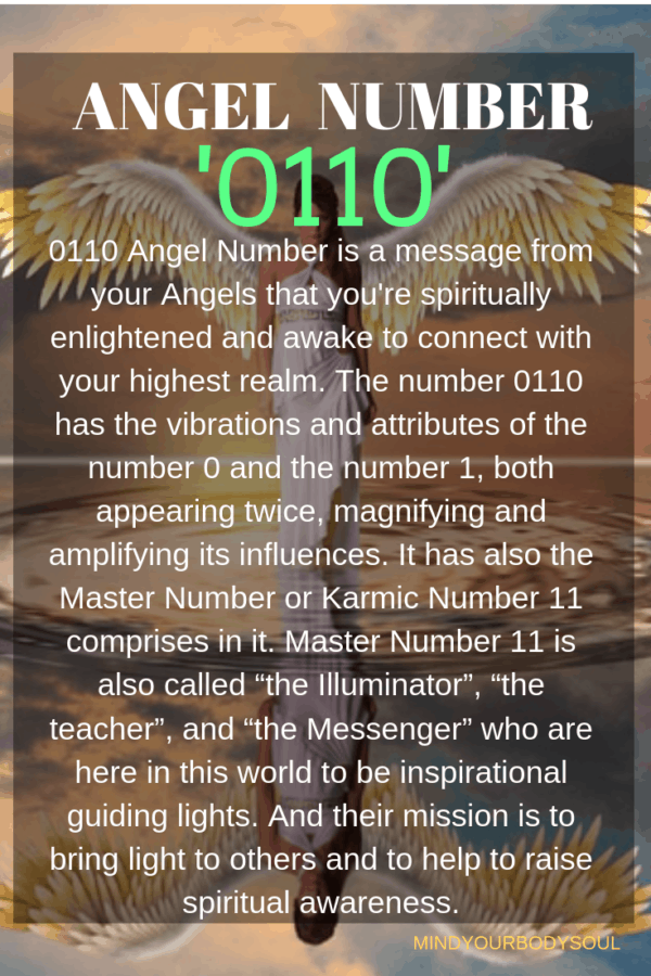 0110 Angel Number is a message from your Angels that you're spiritually enlightened and awake to connect with your highest realm.