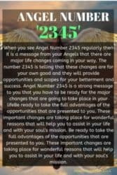 When you see Angel Number 2345 regularly then it is a message from your Angels that there are major life changes coming in your way. The number 2345 is telling that these changes are for your own good and they will provide opportunities and scopes for your betterment and success.