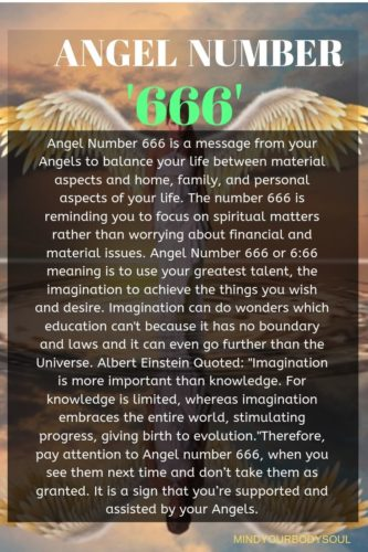 Angel Number 666 or 6:66 meaning is to use your greatest talent, the imagination to achieve the things you wish and desire. Imagination can do wonders which education can't because it has no boundary and laws and it can even go further than the Universe.
