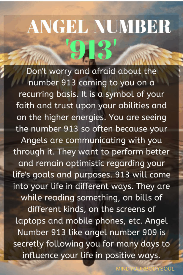 Angel number 913 is the result of your hard work and focused efforts on a regular basis as well as the angel number 303.